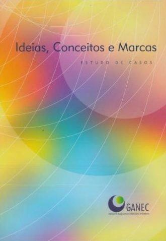 Ideias, conceitos e marcas – Estudo de casos