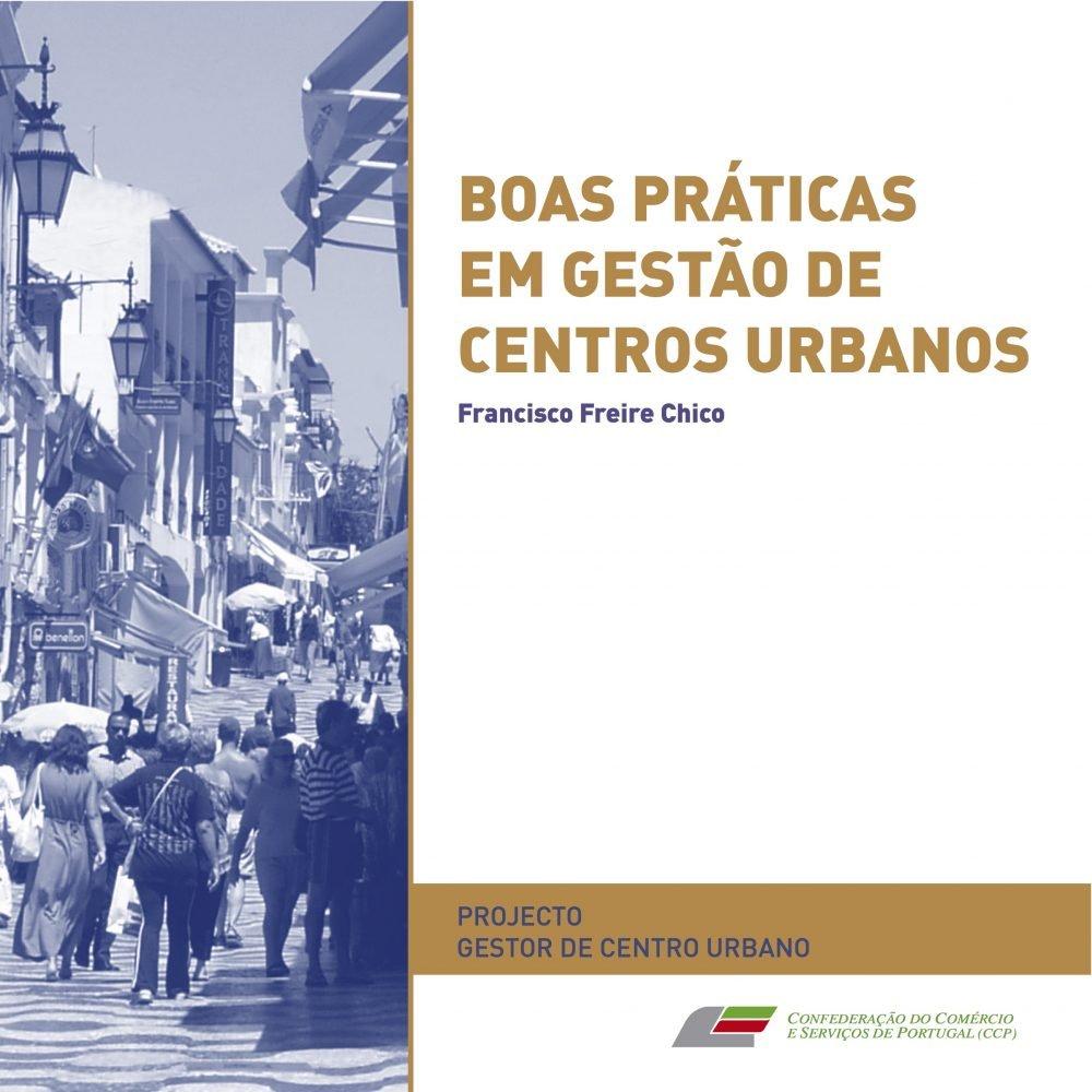 Boas práticas em Gestão de Centros Urbanos