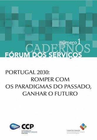 Portugal 2030: romper com os paradigmas do passado, ganhar o futuro